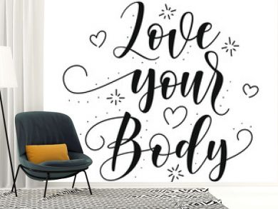 Love your Body. Body positive lettering. Hand drawn typography poster. Black text isolated on white background. Vector stock illustration