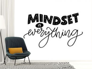Mindset is everything. Motivational quote about fixed and growth mind set. Inspirational slogan for coaching and business progress. Hand lettering inscription, black vector text isolated on white